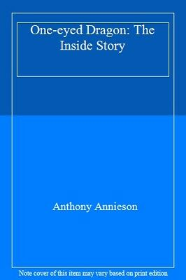 One-eyed Dragon: The Inside Story By Anthony Annieson