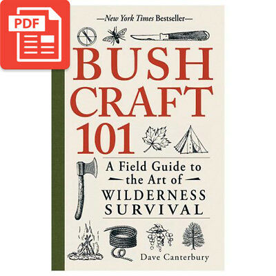 Bushcraft 101 : A Field Guide to the Art of Wilderness Survival (2014, eBooks)