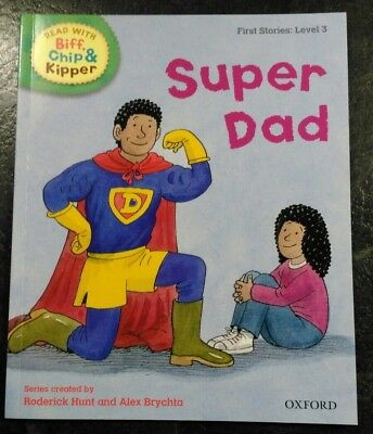 Biff, Chip and Kipper - Super Dad - First Stories Level 3 - New