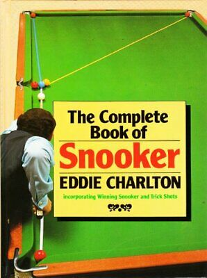 The Complete Book of Snooker: Incorporating Winn... by Charlton, Eddie Paperback