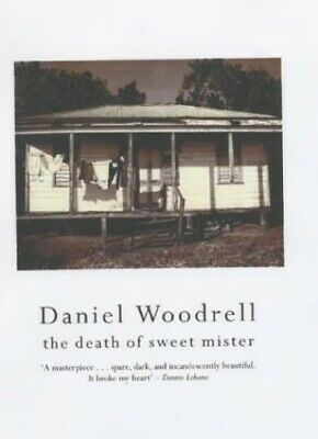 The Death of Sweet Mister by Woodrell, Daniel Paperback Book The Cheap Fast Free