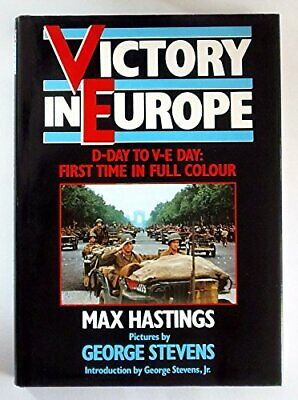 Victory in Europe by Hastings, Sir Max Hardback Book The Cheap Fast Free Post