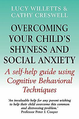 Overcoming Your Child's Shyness and Social Anxie... by Creswell, Cathy Paperback