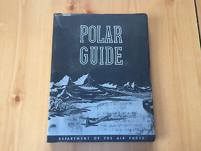 Polar Guide 1947 Dept. of the Air Force for Men Stationed in the Polar Region