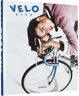 Velo City Bicycle Culture And City Life Hardback Book New Gestalten Cycling