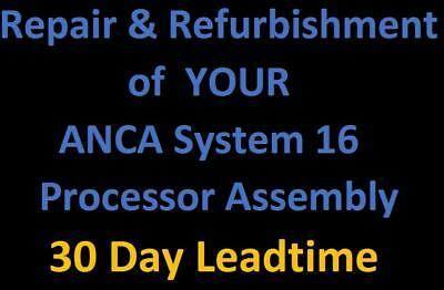Repair & Refurbishment of YOUR ANCA System 16 Processor Assembly – 30 Day