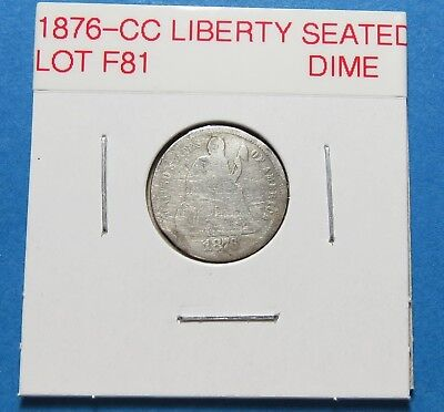 1876-Cc Seated Liberty Silver Dime ~ Nice ~  Combined Shipping  Lot F81