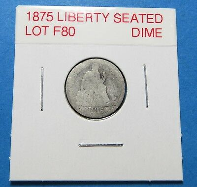 1875 Seated Liberty Silver Dime ~ Nice ~  Combined Shipping  Lot F80