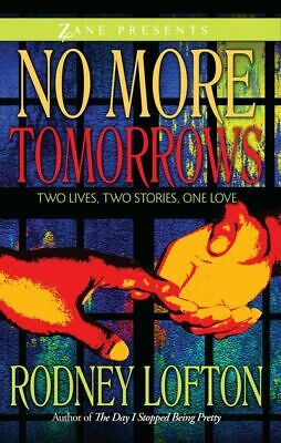 No more tomorrows: two lives, two stories, one love by Rodney Lofton (Paperback