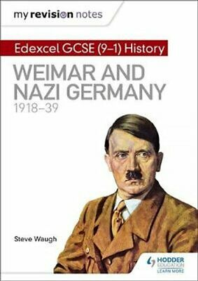 My Revision Notes: Edexcel GCSE (9-1) History: Weimar and Nazi Germany,...