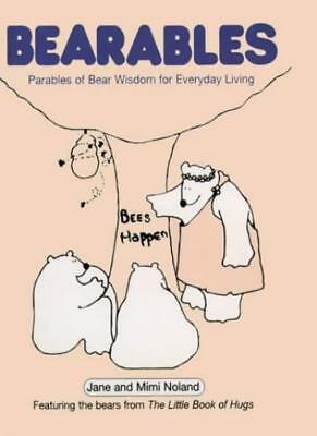 Bearables: Parables of Bear Wisdom for Everyday Living By Jane Noland, Mimi Nol