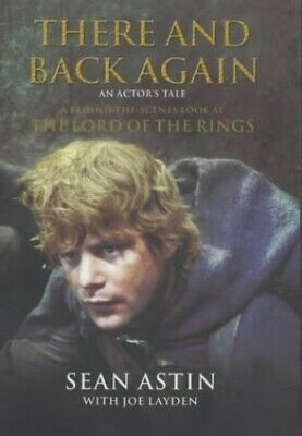 There and Back Again: An Actor's Tale - A Behind-the-... by Astin, Sean Hardback