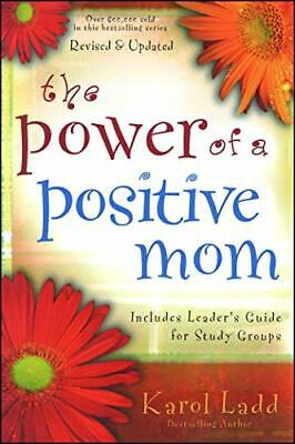 The Power of a Positive Mom by Ladd, Karol Book The Cheap Fast Free Post