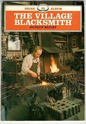 The Village Blacksmith (Shire Album) by Bailey, Jocelyn Paperback Book The Cheap