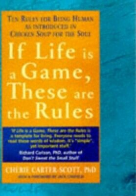 If Life is a Game, These are the Rules: Ten... by Scott, Cherie Carter Paperback