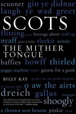 Scots: The Mither Tongue by Kay, Billy Paperback Book The Cheap Fast Free Post