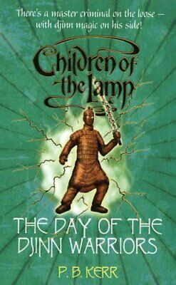 The Day of the Djinn Warriors (Children of the Lamp) by Kerr, P.B. Paperback The