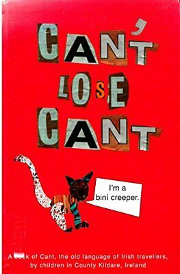 Can't Lose Cant: A book of Cant, the Old Language of Irish Travelle... Paperback