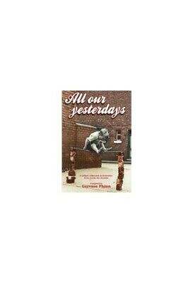 All Our Yesterdays: An Anthology of Childhood Memories Hardback Book The Cheap