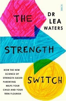 The Strength Switch how the new science of strength-based paren... 9781911344346