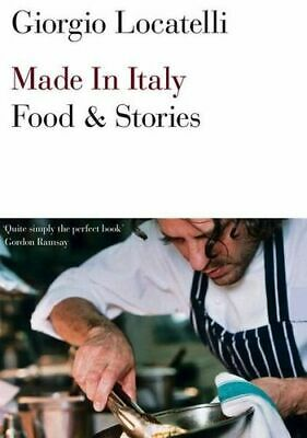 NEW Made in Italy: Food and Stories By Giorgio Locatelli Paperback Free Shipping