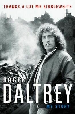 NEW Thanks A Lot Mr Kibblewhite By Roger Daltrey Paperback Free Shipping