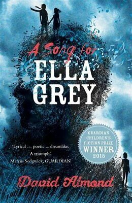 David Almond - A Song for Ella Grey by Almond, David Book The Cheap Fast Free