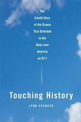 Touching History: The Untold Story of the Drama That Unfolde... by Spencer, Lynn
