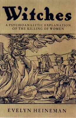 Witches: A Psychoanalytic Exploration of the K... by Heinemann, Evelyn Paperback
