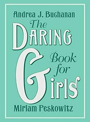 The Daring Book for Girls by Peskowitz, Miriam B. Book The Cheap Fast Free Post