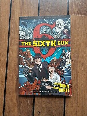 THE SIXTH GUN BOOK 1: COLD, DEAD FINGERS Oni Press. Excellent condition