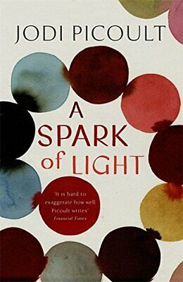 A Spark of Light: the fearless new novel from the Number One... by Picoult, Jodi