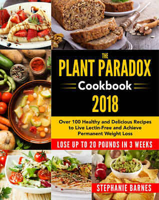 The plant Paradox CookBook 100 healthy and delicious receipes to lose weight PDF