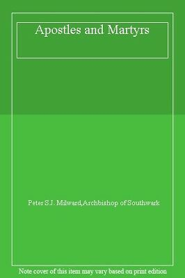 Apostles and Martyrs By Peter S.J. Milward,Archbishop of Southwark