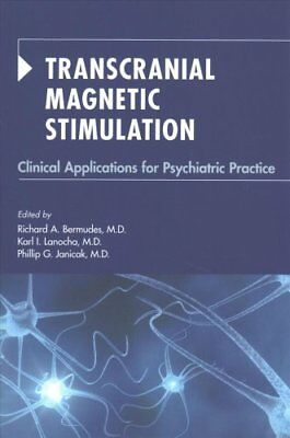 Transcranial Magnetic Stimulation: Clinical Applications for Psychiatric...