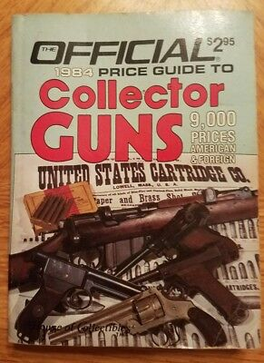The Official 1984 Price Guide To Collector Guns Vintage Pocket Guide 1st Edition