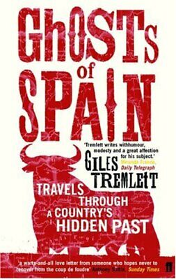 Ghosts of Spain: Travels Through a Country's Hidden by Giles Tremlett 0571221688