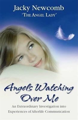 Angels Watching Over Me: An Extraordinary Investi... by Newcomb, Jacky Paperback