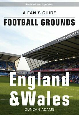 A Fan's Guide to Football Grounds: England and Wales by Duncan Adams Paperback