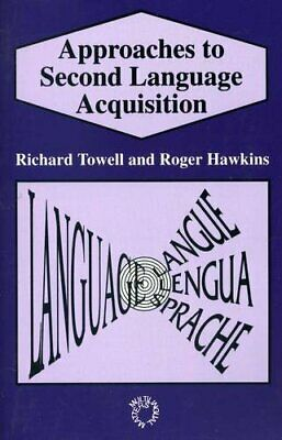 Approaches to Second Language Acquisition by Hawkins, Roger Paperback Book The