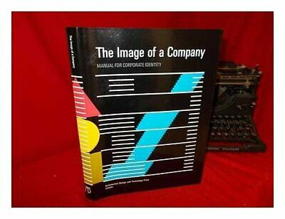 The Image of a Company: Manual for Corporate Identity by Bos, Ben Hardback Book