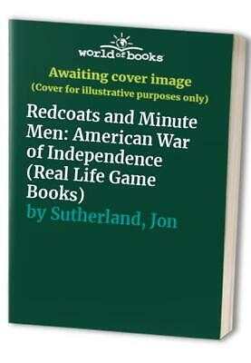 Redcoats and Minute Men: American War of Independ... by Sutherland, Jon Hardback