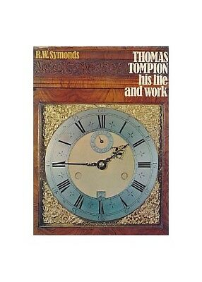 Thomas Tompion: His Life and Works by Symonds, R.W. Hardback Book The Cheap Fast