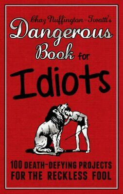 The Dangerous Book for Idiots by Chaz Nuffington-Twattt Book The Cheap Fast Free