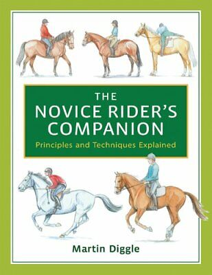 The Novice Rider's Companion: the perfect introduc... by Martin Diggle Paperback