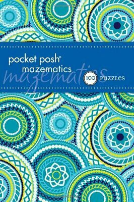 Pocket Posh Mazematics: 100 Puzzles by The Puzzle Society Book The Cheap Fast