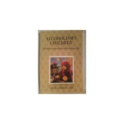 Alcoholism's Children: Acoas in Priesthood and Religious L... by Sammon, Sean D.