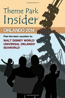 Theme Park Insider: Orlando 2014 by Niles, Robert Book The Cheap Fast Free Post