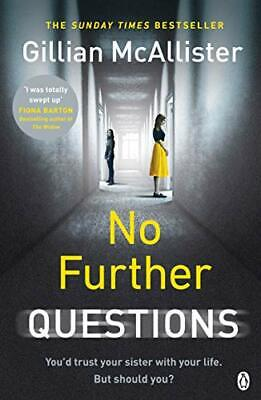 No Further Questions: You'd trust your sister with you... by McAllister, Gillian