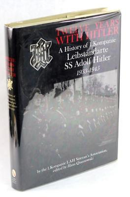 12 Years With Hitler History of 1 Kompanie Leibstandarte SS Adolf Hitler 1933-45